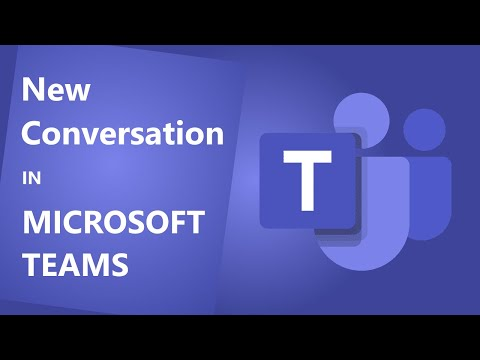 Tips And Tricks For Microsoft Teams: Start A New Conversation In Microsoft Teams - Tutorial