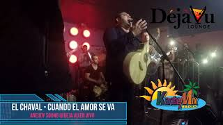 Download lagu El Chaval Cuando El Amor Se Va @Deja Vu