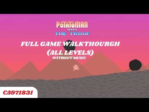 Potatoman Seeks The Troof - Full Game Walkthourgh (All Levels Without Music) |