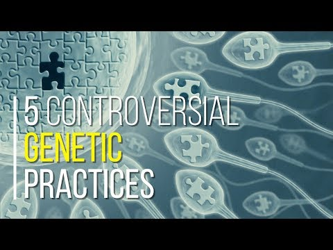 5 Controversial Genetic Practices
