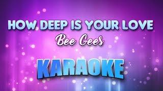 How Deep Is Your Love - Bee Gees (Karaoke version with Lyrics)