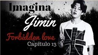 Imagina BTS ♡ Jimin – Forbidden Love - Capítulo 13
