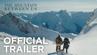 THE MOUNTAIN BETWEEN US | Official Trailer #1 | In Cinemas Oct 12