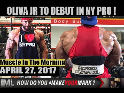 OLIVA JR DEBUTS IN NY!- Muscle In The Morning April 27, 2017