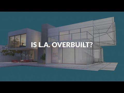 is-los-angeles-overbuilt-with-luxury-homes