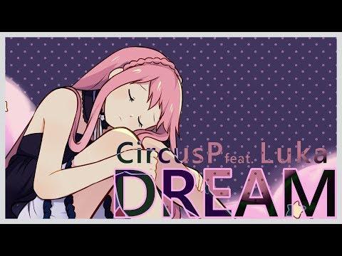 【Megurine Luka】 Dream 【Vocaloid Original】