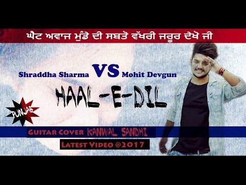 haal-e-dil-||-sharaddha-sharma-vs-mohit-devgun-||-guitar-cover-kanwal-sandhi-||