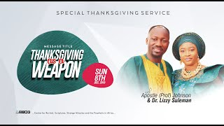THANKSGIVING AS A WEAPON  BY APOSTLE JOHNSON SULEMAN  ( Sunday Service 8 Dec 2019)