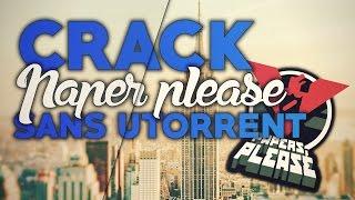 [TUTO FR] Crack Paper please en FRANCAIS! Sans Utorrent