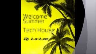 Welcome Summer (Tech House) (15.06.2013) - Mixed by Dj La-Lee (Promo) (www.djla-lee.atw.hu)