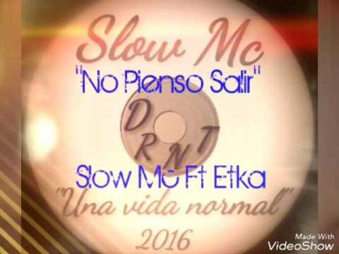 """07.-No Pienso Salir - Slow Mc(Ft ETKA) """"Una Vida Normal 2016"""" Cambrey Record"""