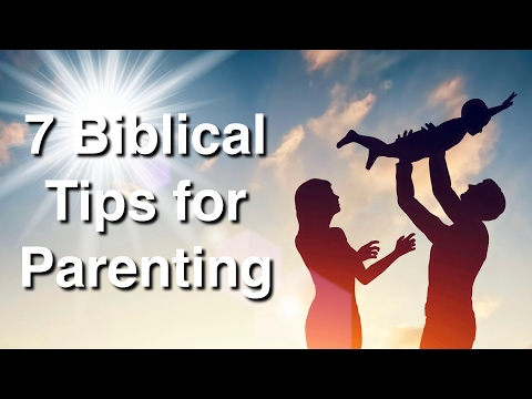 7 Biblical Tips for Parenting