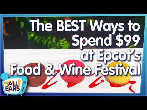 The BEST Ways to Spend $99 at Epcot's Food & Wine Festival