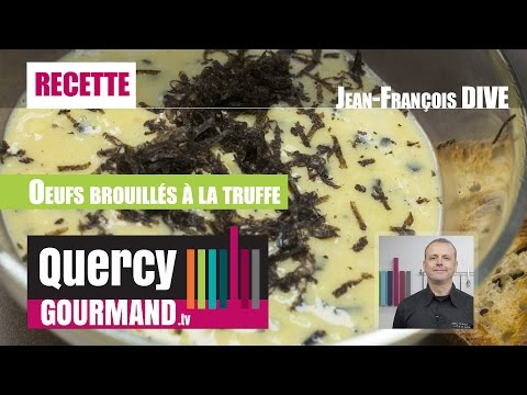 Recette : Oeufs brouillés aux truffes – quercygourmand.tv