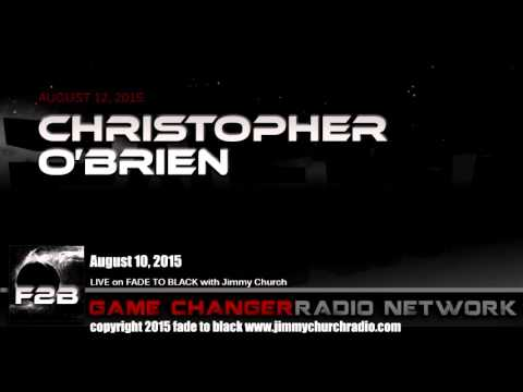 Ep. 304 FADE to BLACK Jimmy Church w Christopher O'Brien, UFO Researcher LIVE on air