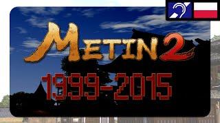 Metin2 - Historia prawdziwa 1999-2015 [FILM DOKUMENTALNY]