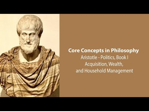 Aristotle, Politics book 1 | Wealth and Household Management | Philosophy Core Concepts