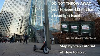 Step by Step Tutorial How to Fix Ninebot ES2 ES4 Headlight on Brake Applied Automatically No Power