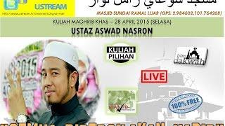 [LIVE] 28 April 2015 ~ Ustaz Aswad Nasron - Masjid Sg Ramal Luar
