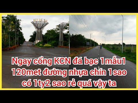 Bán đất nền bà Rịa vũng tàu - chủ gửi bán lô đất đối diện cổng KCN đá bạc giá sập nhà 120met đường