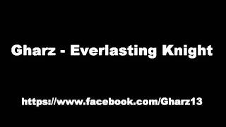 Gharz - Everlasting Knight