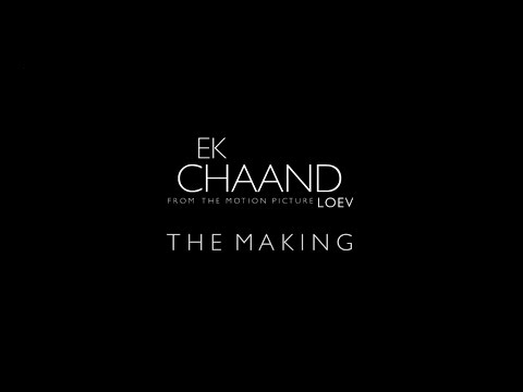 Ek Chaand: The Making