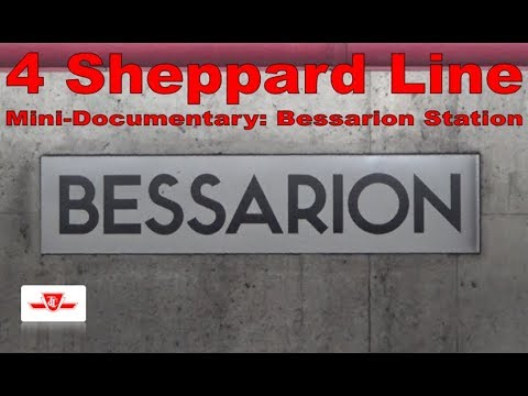 4 Sheppard Line - Mini-Documentary: Bessarion Station