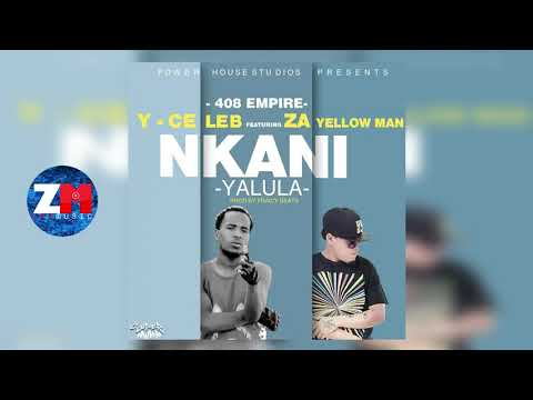 Y Celeb - NKANI YALULA [Audio] Feat  Za Yellow Man | ZedMusic | Zambian Music 2018