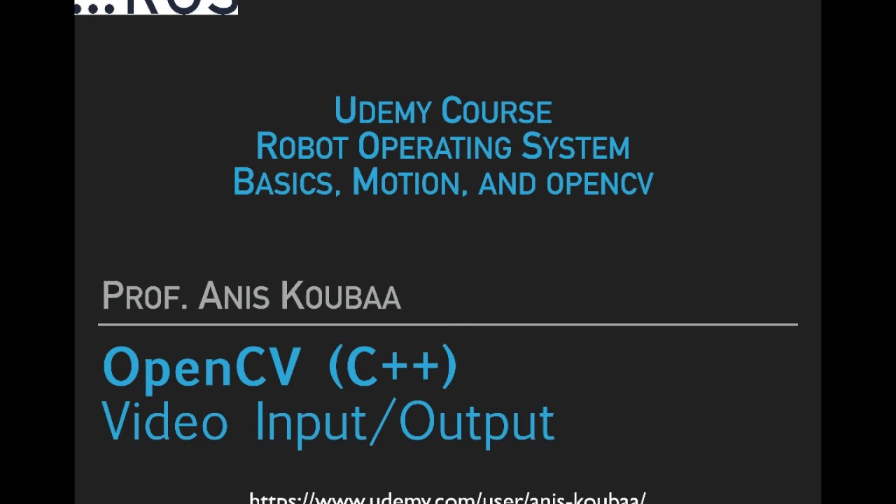 [Udemy ROS Course] Read a Video Stream with OpenCV in C++ with ROS
