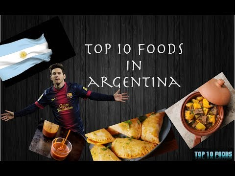 Top 10 Foods In Argentina | A Must Watch Video | 2017