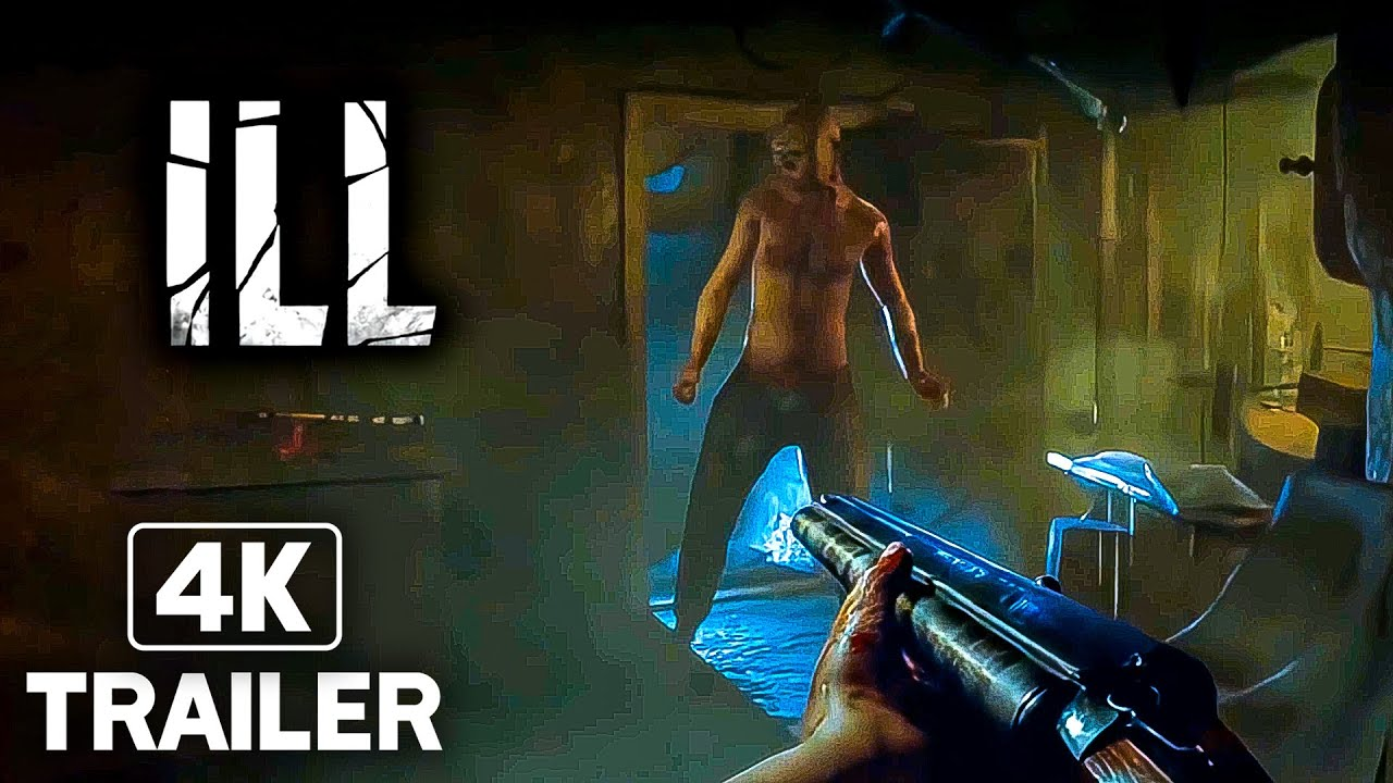 Download ILL Official Trailer (New FPS Horror Game 2021) 4K