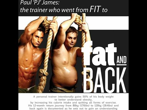 FIT TO FAT AND BACK DOCUMENTARY 2009 PAUL PJ JAMES