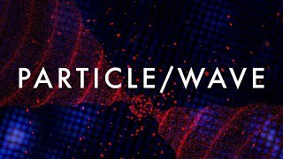 Particle / Wave - Full Trailer