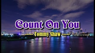 Download Lagu Count On You - Tommy Shaw (KARAOKE VERSION) mp3