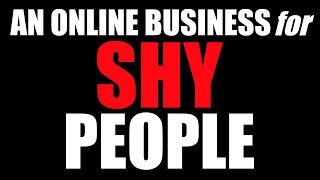 How To Start An Online Business For Shy People