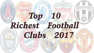 Top 10 richest football clubs 2017 | latest