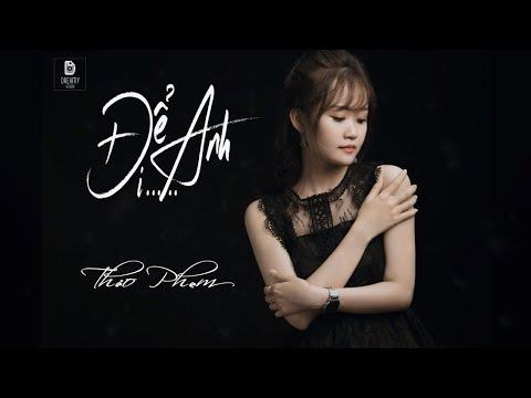 Để anh đi - Thảo Phạm (Video Lyrics)