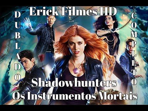 Filme Os Instrumentos Mortais Dublado Shadowhunters ? Erick Filmes HD ?