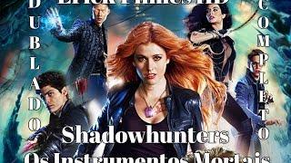 Filme Os Instrumentos Mortais Dublado (Shadowhunters) (✰ Erick Filmes HD ✰)