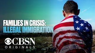 "CBSN Originals preview: ""Families in crisis: Illegal immigration"""