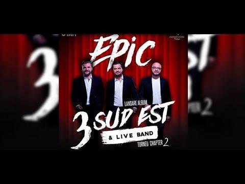 3 Sud Est- EPIC | Piesa noua 2018 album EPIC