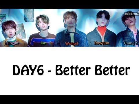 DAY6 - Better Better (Color Coded Karaoke Lyrics ENGLISH/ROM/HAN)