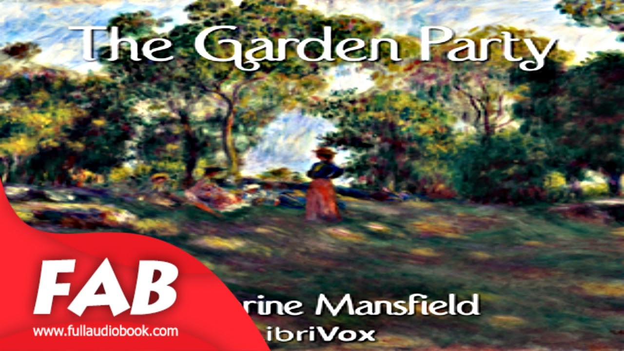 The garden party full audiobook by katherine mansfield by - The garden party katherine mansfield ...