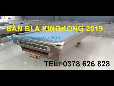 Bàn bi a KingKong 2019 , best new billiard table 2019