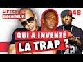Qui A Inventé La Trap Music ? - LSD #48