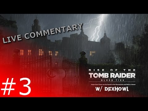 Entering the Forbidden West Wing | Rise of the Tomb Raider Blood Ties Episode 3