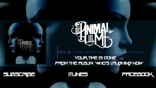 The Animal In Me - Your Time Is Done (Album Stream)