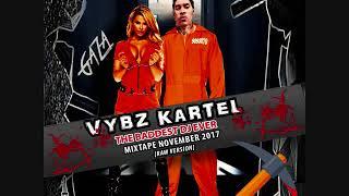Download VYBZ KARTEL THE BADDEST DJ EVER MIXTAPE NOVEMBER 2017 [RAW VERSION] 1876899-5643 MP3 song and Music Video