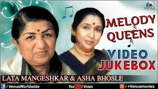 Melody Queens : Lata Mangeshkar & Asha Bhosle | Best Bollywood Hindi Songs - Video Jukebox