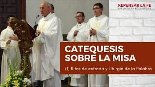 Catequesis sobre la Misa | (1) Liturgia de la Palabra y Ritos de Introducción